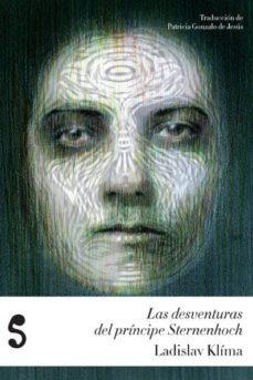 Descargar los libros para kindle. LAS DESVENTURAS DEL PRÍNCIPE STERNENHOCH 9788494015632 de LADISLAV KLIMA (Spanish Edition)