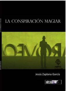 Descarga gratuita de google books LA CONSPIRACION MAGIAR