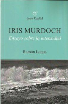 Inmaswan.es Iris Murdoch: Ensayo Sobre La Intensidad Image