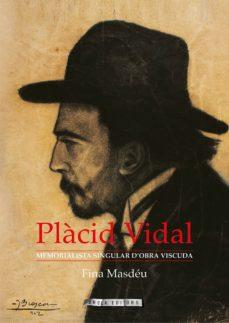Inmaswan.es Placid Vidal: Memorialista Singular D Obra Viscuda Image