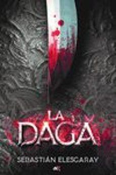 Descargar libros en francés mi kindle LA DAGA iBook ePub DJVU de SEBASTIAN ELESGARAY (Spanish Edition)