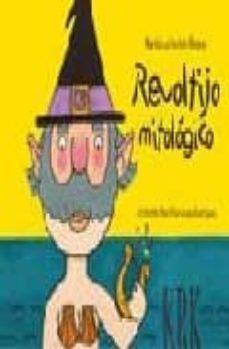 REVOLTIJO MITOLOGICO - MARIA LUZ PONTON |