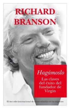 hagamoslo: las claves del exito del fundador de virgin-richard branson-9788496632332