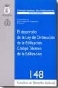Descargar EL DESARROLLO DE LA LEY DE ORDENACION DE LA EDIFICACION: CODIGO T ECNICO DE LA EDIFICACION gratis pdf - leer online