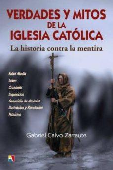 verdades y mitos de la iglesia catolica-gabriel calvo zarraute-9788497391832