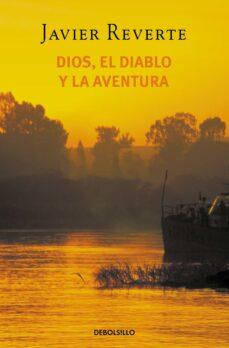 Descargar pdf ebook gratis DIOS, EL DIABLO Y LA AVENTURA PDB MOBI in Spanish de JAVIER REVERTE