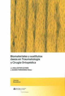 Descargas gratuitas de google books BIOMATERIALES Y SUSTITUTIVOS OSEOS EN TRAUMATOLOGIA Y CIRUGIA ORT OPEDICA (+C.D.) MOBI de BALLESTER ALFARO J.J. 9788498283532