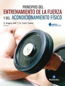 principios del entrenamiento de la fuerza y del acondicionamiento fisico-g.gregory haff-9788499106632