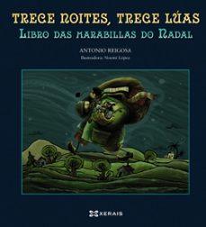 trece noites, trece luas. libro das marabillas do nadal-antonio reigosa-9788499143132