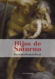 HIJOS DE SATURNO - FRANCISCO GARCIA SALVE   Adahalicante.org