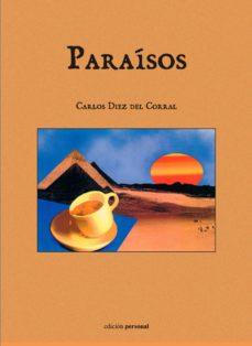 PARAÍSOS - CARLOS DIEZ DEL CORRAL | Triangledh.org