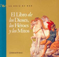 Relaismarechiaro.it El Libro De Los Dioses, Los Heroes Y Los Mitos Image