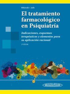 Amazon kindle descargar libros uk EL TRATAMIENTO FARMACOLÓGICO EN PSIQUIATRÍA 9789500603232