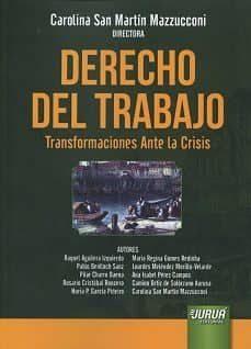 DERECHO DEL TRABAJO. TRANSFORMACIONES ANTE LA CRISIS - CAROLINA SAN MARTIN MAZZUCONI   Adahalicante.org