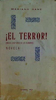 EL TERROR (MEDIA HISTORIA DE LA HUMANO) - SANZ MARAIANO | Triangledh.org