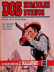 Iguanabus.es Dos Hombres Buenos: Entre Dos Montañas. La Sangre De Abel Fearson Image