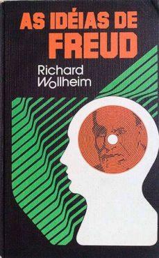AS IDEIAS DE FREUD - RICHARD WOLLHEIM | Triangledh.org