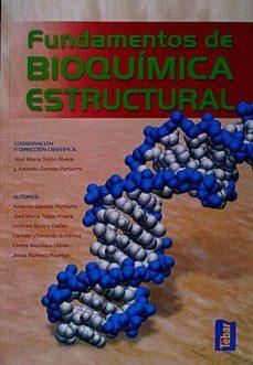 FUNDAMENTOS DE BIOQUÍMICA ESTUCTURAL - VVAA |