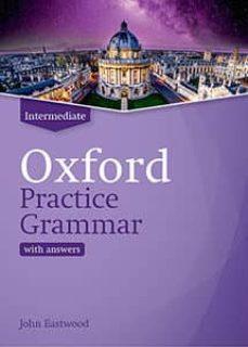 Descargar libros gratis en formato epub OXFORD PRACTICE GRAMMAR INTERMEDIATE WITH ANSWERS REVISED EDITION 2019 en español 9780194214742 de