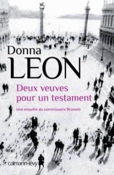 Descargar libros en linea UNE ENQUETE DU COMMISSAIRE BRUNETTI: DEUX VEUVES POUR UN TESTAMEN T de DONNA LEON