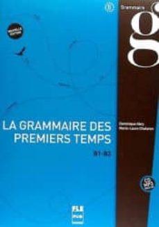 Descargar ipad libros LA GRAMMAIRE DES PREMIERS TEMPS B1-B2 + CD