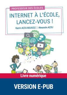 internet à l'école, lancez-vous ! (ebook)-alexandre acou-katrin acou-bouaziz-9782725667942