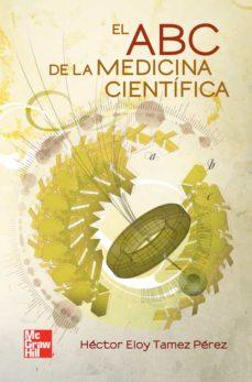 Ebooks descargas gratuitas txt EL ABC DE LA MEDICINA CIENTIFICA  de E. TAMEZ 9786071506542 in Spanish