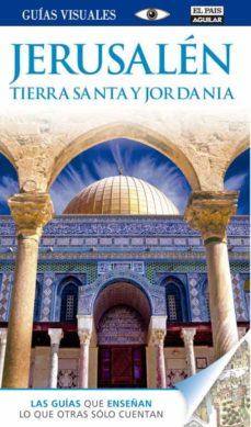 Encuentroelemadrid.es Jerusalen, Tierra Santa Y Jordania 2014 (Guias Visuales) Image