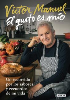 Descarga de libros online EL GUSTO ES MIO de VICTOR MANUEL in Spanish 9788403518742 MOBI