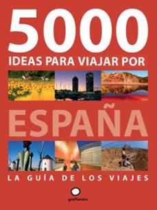 5000 ideas para viajar por españa-javier fernandez de castro-albert olle-9788408092742