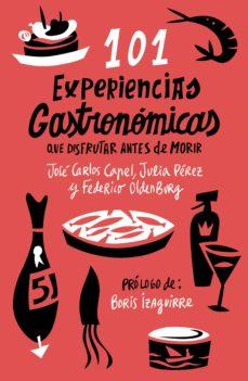 101 experiencias gastronómicas que no te puedes perder (ebook)-jose carlos capel-julia perez-federico oldenburg-9788408108542