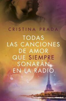 Descargas gratuitas de libros para kindle. TODAS LAS CANCIONES DE AMOR QUE SIEMPRE SONARÁN EN LA RADIO (Spanish Edition)