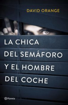 Pdf descargas gratuitas ebooks LA CHICA DEL SEMAFORO Y EL HOMBRE DEL COCHE  de DAVID ORANGE 9788408214342 (Spanish Edition)