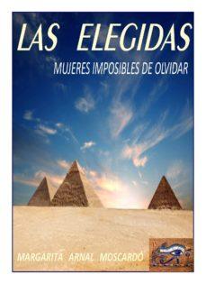 Descarga gratuita de libros en formato pdf gratis. LAS ELEGIDAS: MUJERES IMPOSIBLES DE OLVIDAR in Spanish PDB FB2 CHM