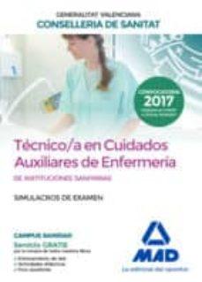 técnico/a en cuidados auxiliares de enfermería de instituciones s anitarias de la conselleria de sanitat de la generalitat valenciana: simulacros de examen-9788414212042