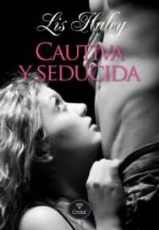 cautiva y seducida-lis haley-9788415611042