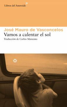 Ebook ita torrent descargar VAMOS A CALENTAR EL SOL (Literatura española) de JOSE MAURO DE VASCONCELOS