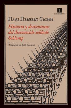 Amazon ebooks para descargar HISTORIA Y DESVENTURAS DEL DESCONOCIDO SOLDADO SCHLUMP PDF de HANS HERBERT GRIMM 9788415979142 in Spanish