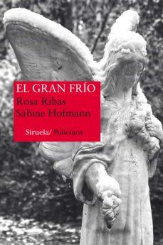 el gran frío (serie ana martí 2)-rosa ribas-sabine hofmann-9788416120642
