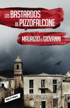 Descarga gratuita de epub ebooks collection LOS BASTARDOS DE PIZZOFALCONE (INSPECTOR GIUSEPPE LOJACONO 2)
