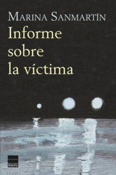 Descargar libros gratis para ipod touch INFORME SOBRE LA VICTIMA FB2 CHM MOBI de MARINA SANMARTÍN 9788416223442