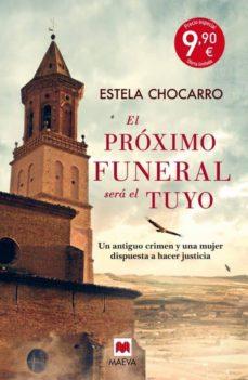 el próximo funeral será el tuyo-estela chocarro-9788416363742