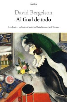 Ibooks para descargar mac AL FINAL DE TODO PDB en español de DAVID BERGELSON 9788416461042