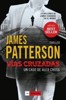 Descargar revistas de libros electrónicos VIAS CRUZADAS (SERIE ALEX CROSS 23) de JAMES PATTERSON