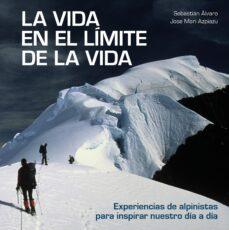 Permacultivo.es La Vida En El Limite De La Vida: Experiencias De Alpinistas Para Inspirar Nuestro Dia A Dia Image