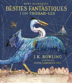 bèsties fantàstiques i on trobar-les (edició il·lustrada)-j.k. rowling-9788417016142