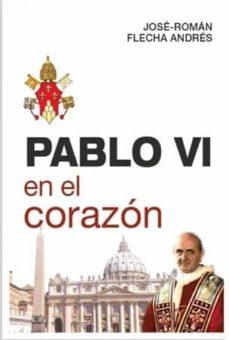 PABLO VI EN EL CORAZON