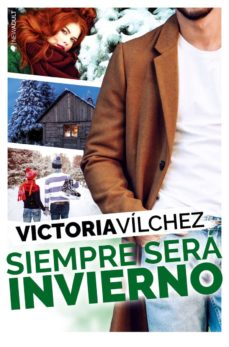 Ebook magazine pdf descarga gratuita SIEMPRE SERA INVIERNO (UNA ESTACION CONTIGO 3) (Literatura española) ePub de VICTORIA VILCHEZ 9788417361242