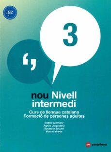 Descargar NOU NIVELL INTERMEDI 3 . CURS DE LLENGUA CATALANA. FORMACIO DE PERSON gratis pdf - leer online