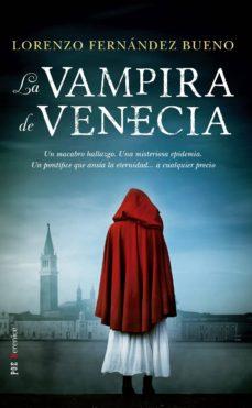 la vampira de venecia-lorenzo fernandez bueno-9788417418342